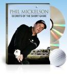 Secrets of the Short Game | Phil Mickelson Golf Training DVD