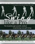 Swing Like a Pro, Hardcover Golf Book | Ralph Mann Swing Training Analysis