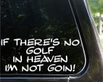 Golf Funny Bumper Stickers, Gift Ideas for Dad | If There's No Golf In Heaven